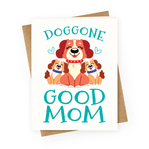 Doggon Good Mom Greeting Card