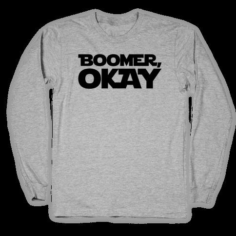 Boomer Okay Parody Long Sleeve T-Shirt