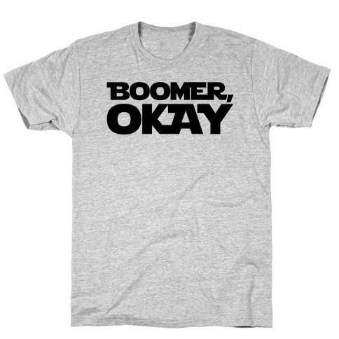 Boomer Okay Parody T-Shirt