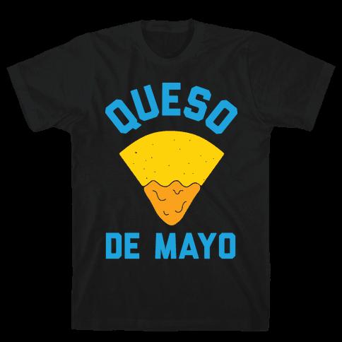Queso De Mayo Mens T-Shirt