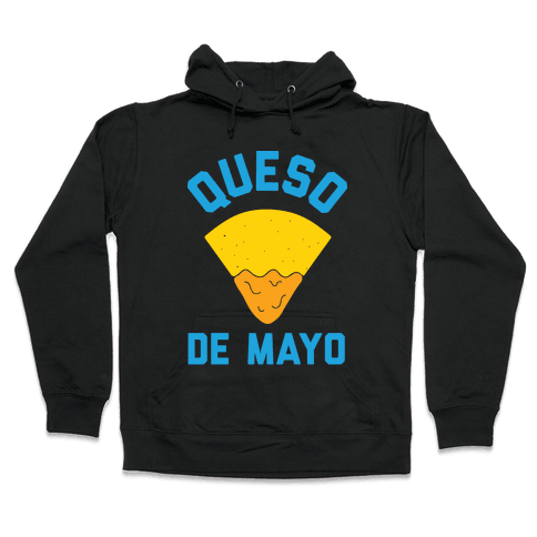 Queso De Mayo Hooded Sweatshirt