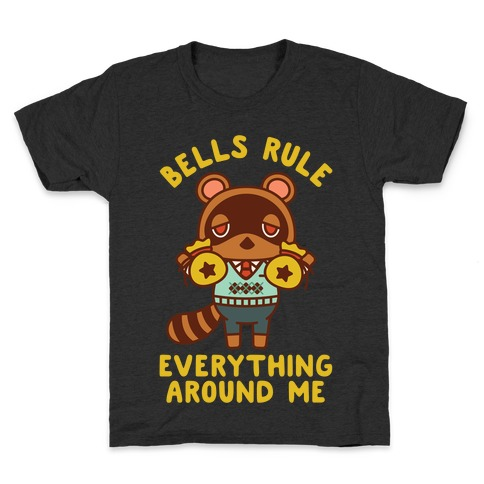 Bells Rule Everything Around Me Tom Nook Kids T-Shirt