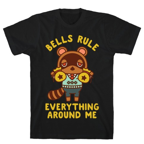 Bells Rule Everything Around Me Tom Nook T-Shirt