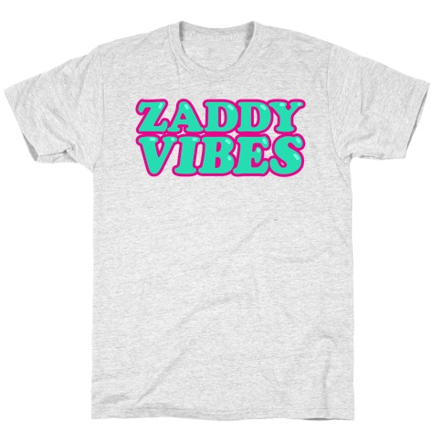 Zaddy Vibes T-Shirt