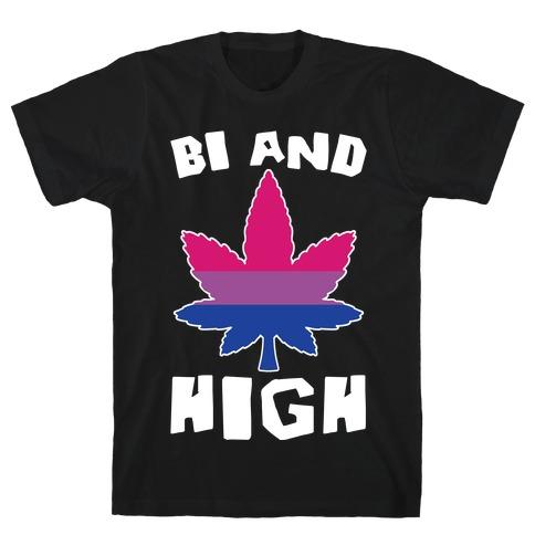 Bi And High T-Shirt