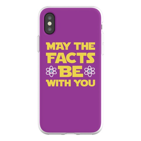 May The Facts Be With You Phone Flexi-Case