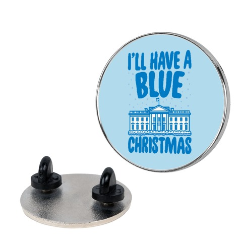 I'll Have A Blue Christmas Political Parody Pin