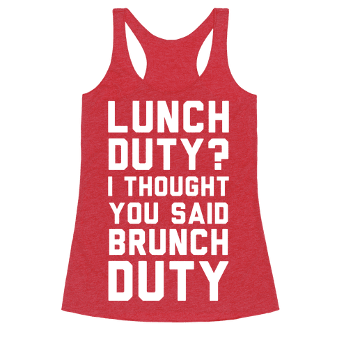 Brunch Duty Racerback Tank Top