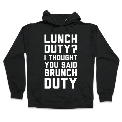 Brunch Duty Hooded Sweatshirt