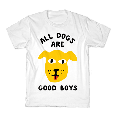 All Dogs Are Good Boys Kids T-Shirt