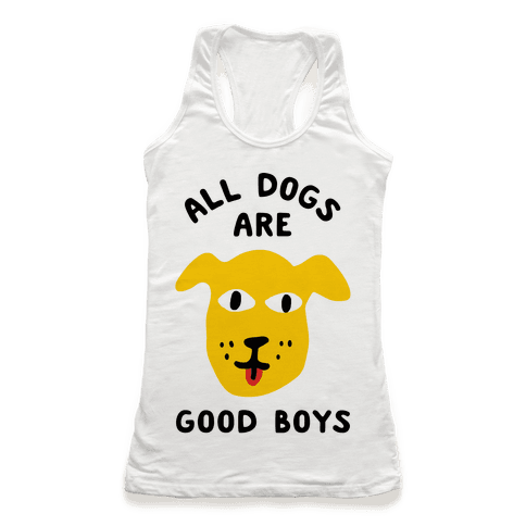 All Dogs Are Good Boys Racerback Tank Top