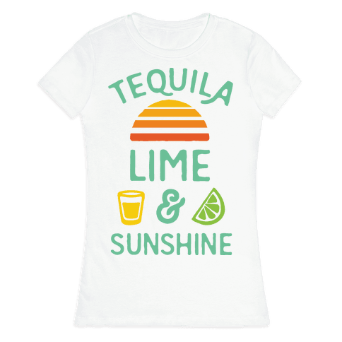 Tequila Lime And Sunshine Womens T-Shirt
