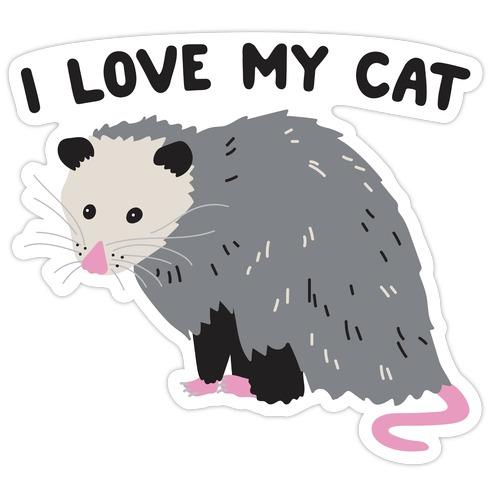 I Love My Cat Opossum Die Cut Sticker
