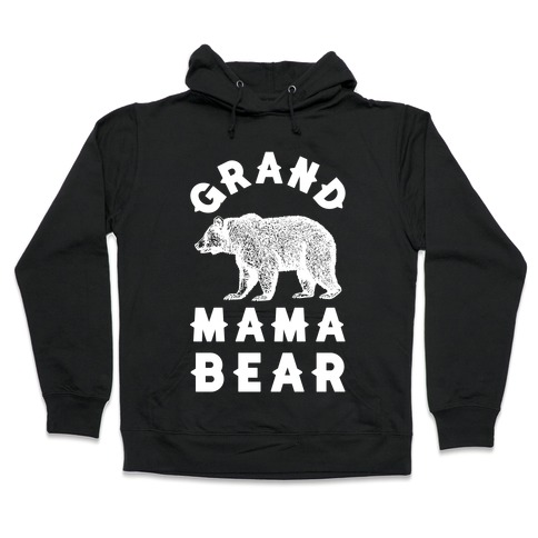 Grandmama Bear Hooded Sweatshirt