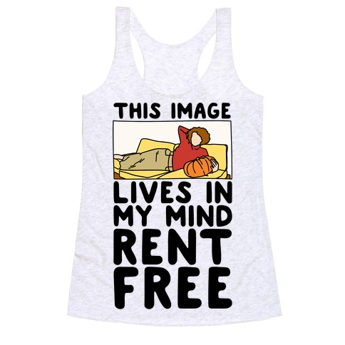 This Image Lives In My Mind Rent Free Parody Racerback Tank Top