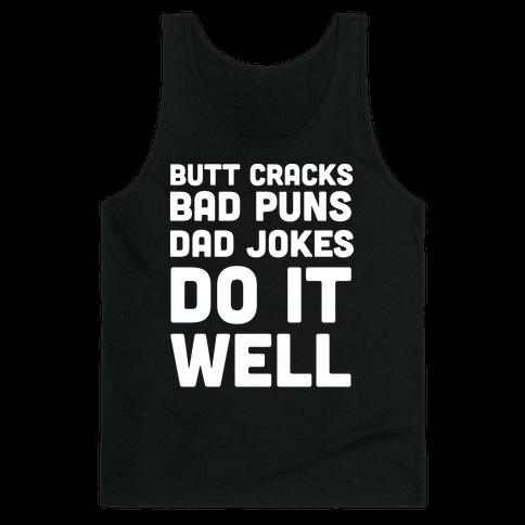 Butt Cracks, Bad Puns, Dad Jokes Do It Well Tank Top