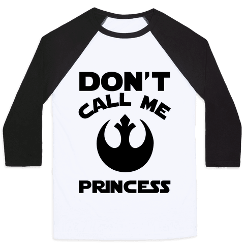 Don't Call Me Princess Baseball Tee
