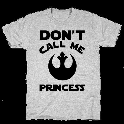 Don't Call Me Princess Mens T-Shirt