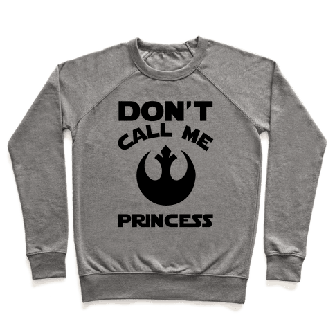 Don't Call Me Princess Pullover