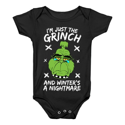 I'm Just The Grinch And Winter's A Nightmare Baby Onesy