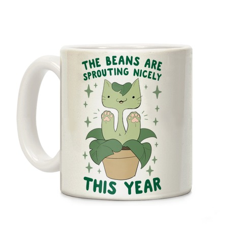 The Beans Are Sprouting Nicely This Year Coffee Mug