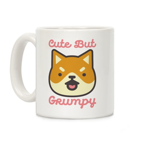 Cute But Grumpy Mug Coffee Mug