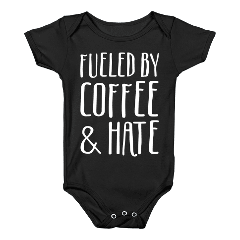 Fueled By Coffee & Hate Baby Onesy