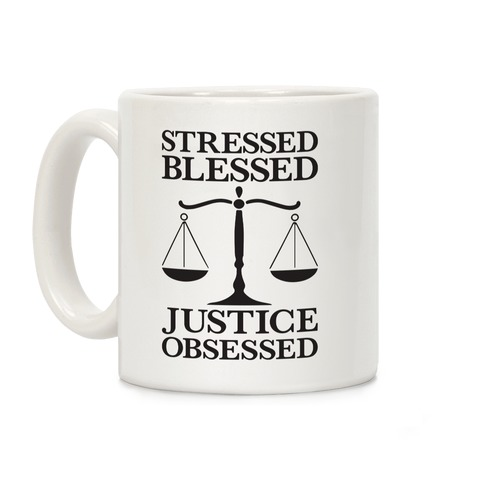 Stressed, Blessed, Justice Obsessed Coffee Mug