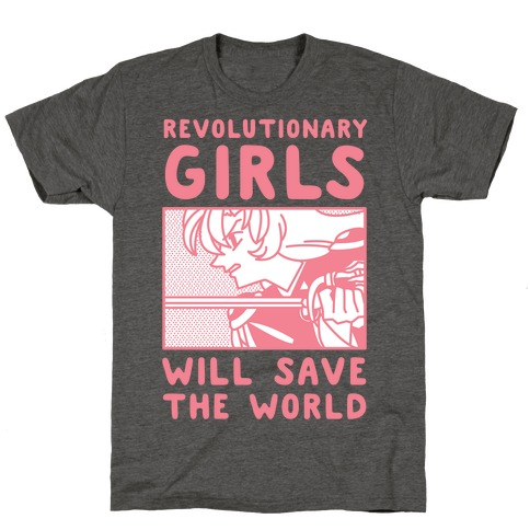 Revolutionary Girls Will Save The World T-Shirt