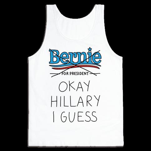 Okay Hillary I Guess Tank Top