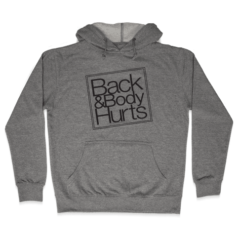 Back & Body Hurts Parody Hooded Sweatshirt