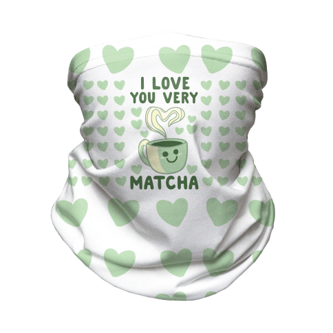 I Love You Very Matcha Neck Gaiter