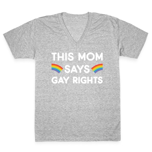 This Mom Says Gay Rights V-Neck Tee Shirt