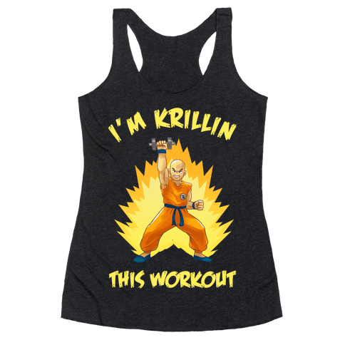 I'm Krillin This Workout Racerback Tank Top