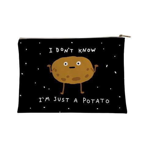 I Don't Know I'm Just A Potato Accessory Bag