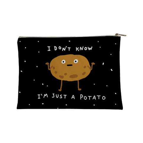 I Don't Know I'm Just A Potato Accessory Bag