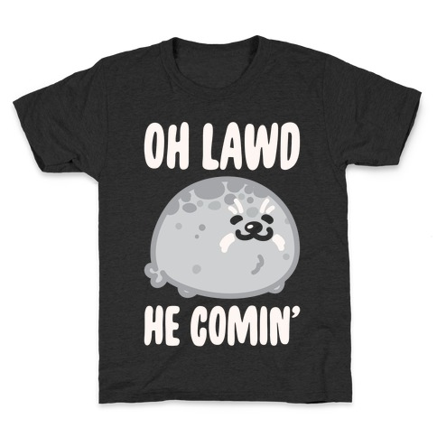 Oh Lawd He Comin' Seal White Print Kids T-Shirt
