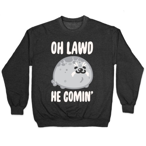 Oh Lawd He Comin' Seal White Print Pullover