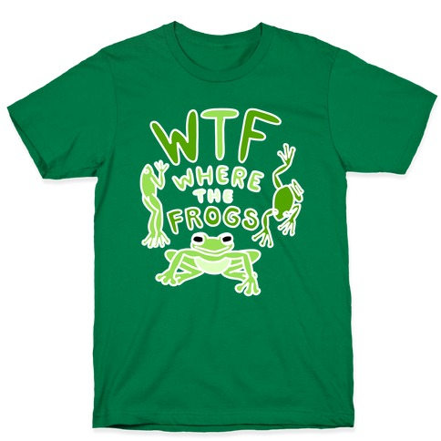 WTF Where The Frogs Mens/Unisex T-Shirt