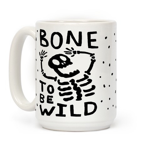 Bone To Be Wild Skeleton Coffee Mug