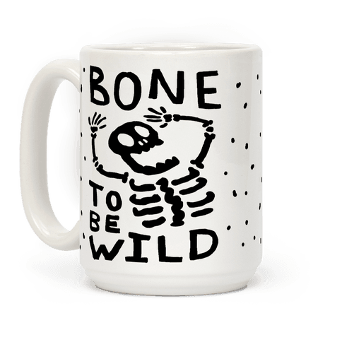 Bone To Be Wild Skeleton Coffee Mug
