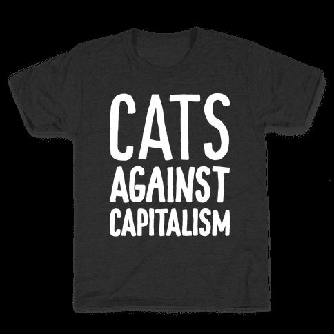 Cats Against Capitalism Kids T-Shirt