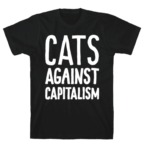 Cats Against Capitalism Mens T-Shirt