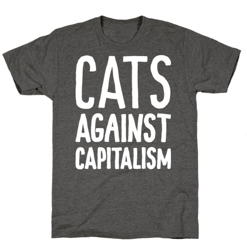 Cats Against Capitalism T-Shirt