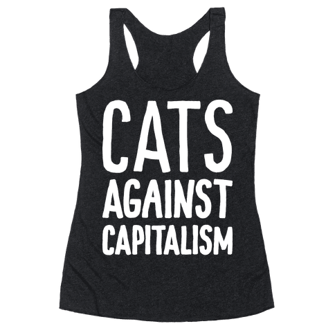 Cats Against Capitalism Racerback Tank Top