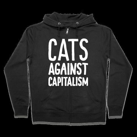Cats Against Capitalism Zip Hoodie