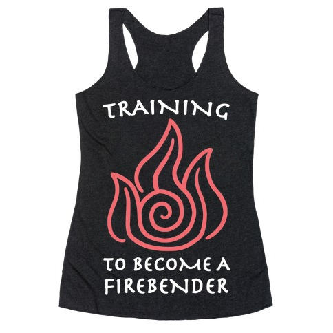 Training to Become A Firebender Racerback Tank Top