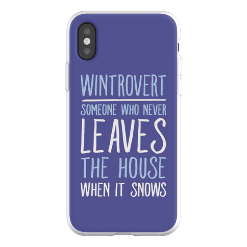 Wintrovert Someone Who Never Leaves The House When It Snows Phone Flexi-Case