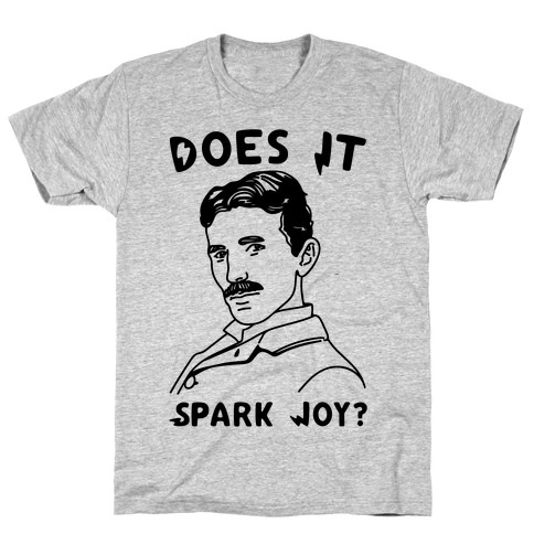 Does It Spark Joy Tesla Parody T-Shirt