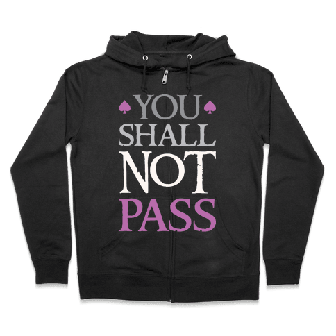 You Shall Not Pass (Asexual) Zip Hoodie